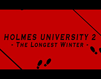 Holmes University 2 - The Longest Winter Opening Title
