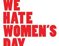 WE HATE WOMEN'S DAY