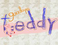 GOODBYE TEDDY
