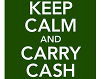 KEEP CALM AND CARRY CASH—my Keep Calm interpretation