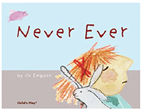 Never Ever - Childrens Picture Book