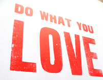 'Do What You Love, Love What You Do' Letterpress Poster