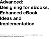 Slides from Designing for eBooks, Enhanced eBook Ideas