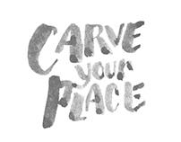 Carve Your Place