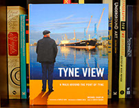 Tyne View – A Walk Around The Port Of Tyne