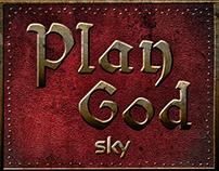 SKY • PLAY GOD