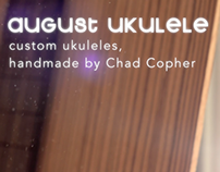 August Ukulele