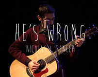 He's Wrong || Music Video