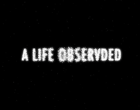 A Life Observed