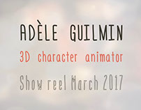 Gobelins Animation Showreel March 2017