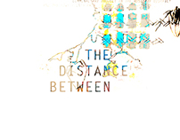 THE DISTANCE BETWEEN Art Project