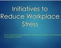 Initiatives To Reduce And Prevent Workplace Stress