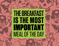 The breakfast is the most important meal of the day