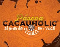 Campanha de Páscoa Cacauholic