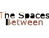 The Spaces Between