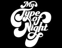 My Type Of Night