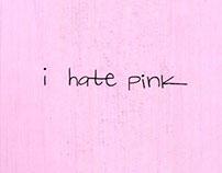 i hate pink.