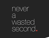 never a wasted second