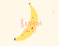 Banana (She is) (2014)