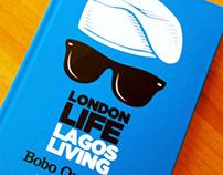 Lagos Life, London Living