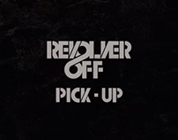 Revolver Off - Pick Up (video oficial)