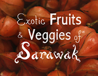 Exotic Fruits & Veggies of Sarawak