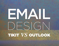 Email Design; TIKIT vs. Outlook