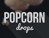 Popcorn drops