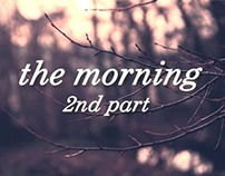The Morning - 2nd part