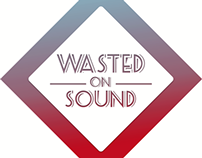 Wasted On Sound