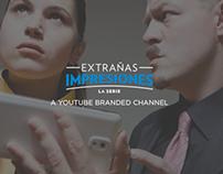 Extrañas Impresiones: A Samsung Branded Channel