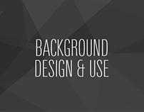 Background Design & Use