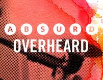 Absurd Overheard