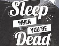 Sleep When You're Dead