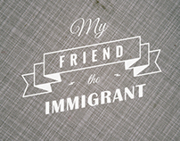 My Friend The Immigrant