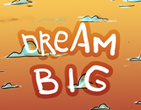 Dream BIG Game Project