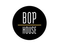 BOP HOUSE