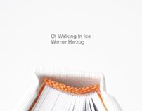 Of Walking in Ice ~ Werner Herzog