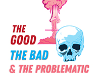 The Good, The Bad & the Problematic