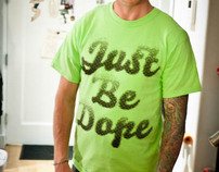 Just Be Dope tshirts