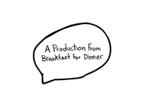 A Production From: Breakfast for Dinner