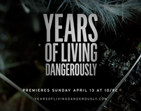 YEARS OF LIVING DANGEROUSLY