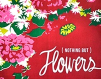 (Nothing But) Flowers Screen Printed Poster