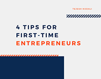 4 Tips for First-Time Entrepreneurs - Tejesh Kodali