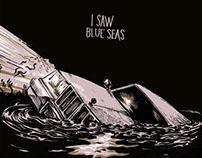 I SAW BLUE SEAS