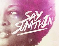 Shauntay Grant - Say Sumthin