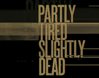 Partly Tired Slightly Dead - titles sequence