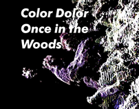 Color Dolor: Once in The Woods