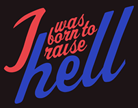 I Was Born To Raise Hell