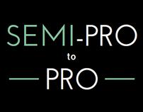 Semi Pro to Pro